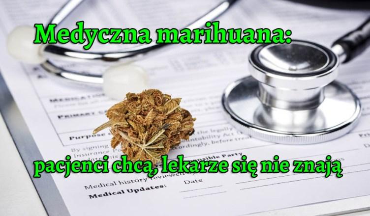 Medyczna marihuana: pacjenci chcą, lekarze się nie znają