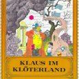 Das Bilderbuch, oder auch Comic, Klaus im Klöterland haben wir in einem Bücherschrank gefunden. Das Buch hat schon einige Jahre hinter sich, ist aus dem Jahr 1975 und gibt es, […]
