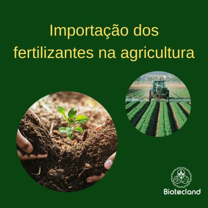 Importação dos fertilizantes na agricultura