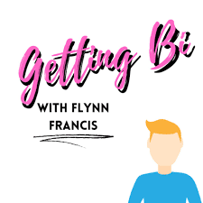 getting bi with flynn francis podcast cover art