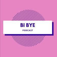 Bi Bye (B-Y-E) podcast cover art