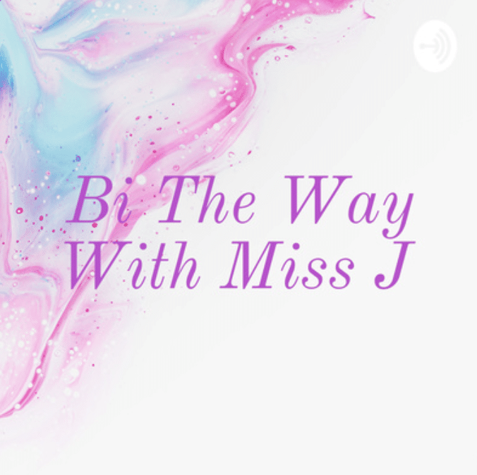 Bi the Way with Miss J podcast cover art