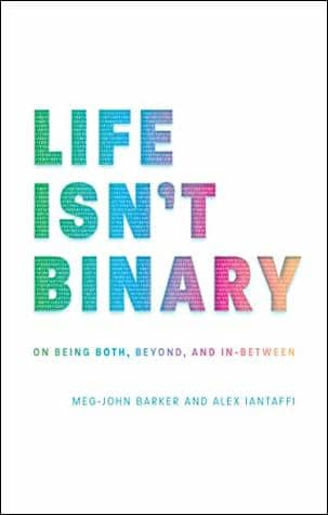 book cover Life Isn't Binary: On Being Both, Beyond, and In-Between