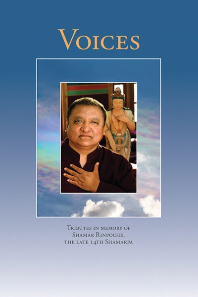 Cover image: Voices: Tributes in memory of Shamar Rinpoche, the late 14th Shamarpa