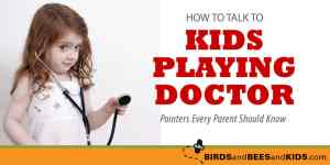 How To Talk To Kids Who Are Playing Doctor!