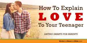 Romantic Love versus Family Love – How to Talk to Your Teen About the Difference