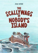 The Scallywags of Nobody's Island, 2014, Combustion Books (illustration by Maik)