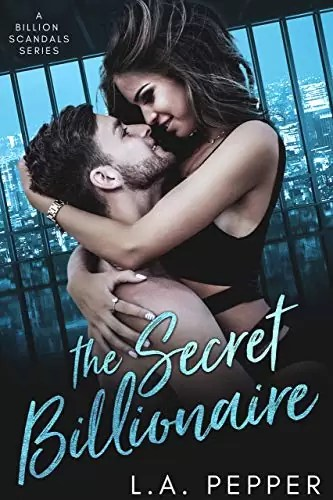 The Secret Billionaire: A Second Chance Mafia Romance by L.A. Pepper