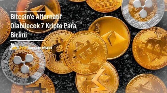 Bitcoin'e Alternatif Olabilecek 7 Kripto Para Birimi