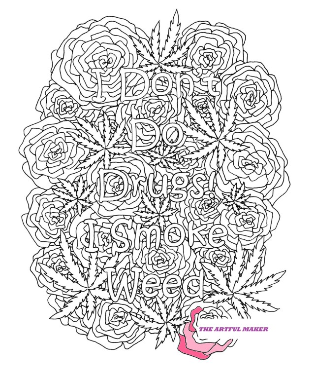 Weed Coloring Pages I Dont Do Drugs I Smoke Weed Adult Coloring Page Etsy