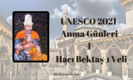 Hacı Bektaşı Veli – UNESCO 2021 / Anma günleri 1