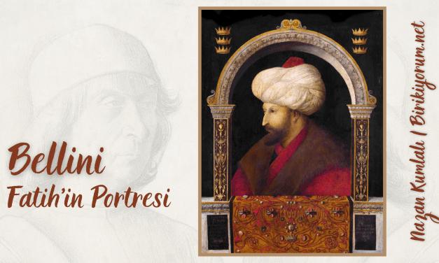Bellini – Fatih'in Portresi