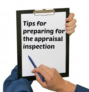How to prepare for an appraisal inspection