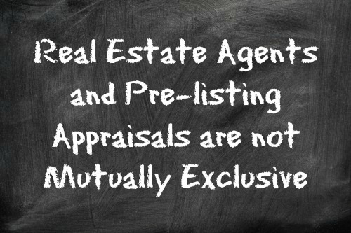 pre-listing appraisals and real estate agents are not mutually exclusive