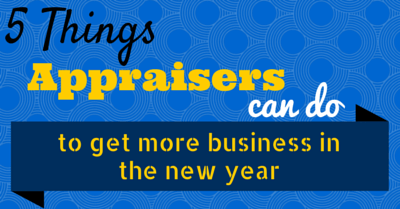 5 Things Appraisers Can Do To Get More Business