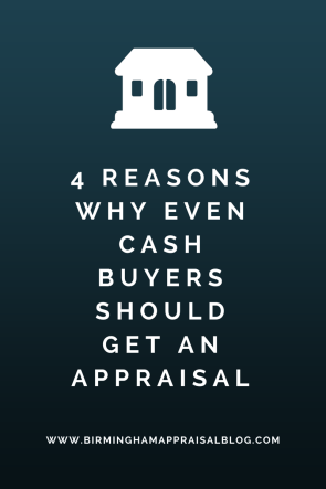 why cash buyers need an appraisal