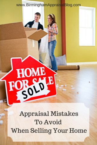 Appraisal Mistakes To Avoid When Selling Your Home