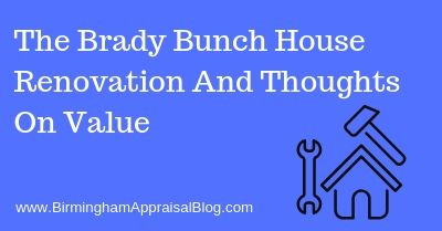 The Brady Bunch House Renovation And Thoughts On Value