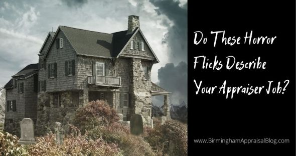 Do These Horror Flicks Describe Your Appraiser Job