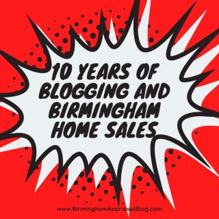 Appraisal Blogging and Birmingham Home Sales