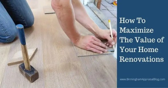 How To Maximize The Value of Your Home Renovations