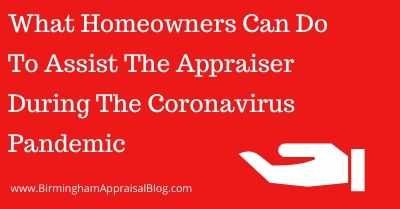 What Homeowners Can Do To Assist The Appraiser During The Coronavirus Pandemic