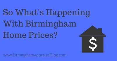 So What's Happening With Birmingham Home Prices