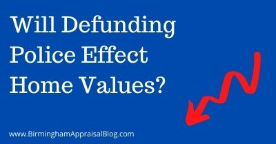 Will Defunding Police Effect Home Values