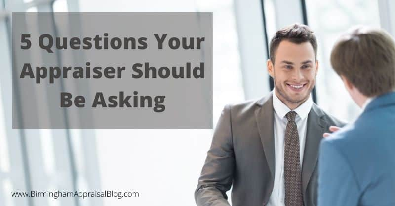 5 Questions Your Appraiser Should Be Asking
