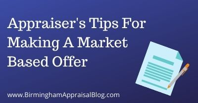 Appraiser's Tips For Making A Market Based Offer
