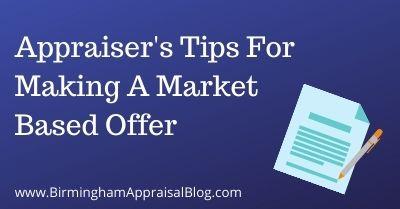 Appraiser's Tips For Making A Market Based Offer