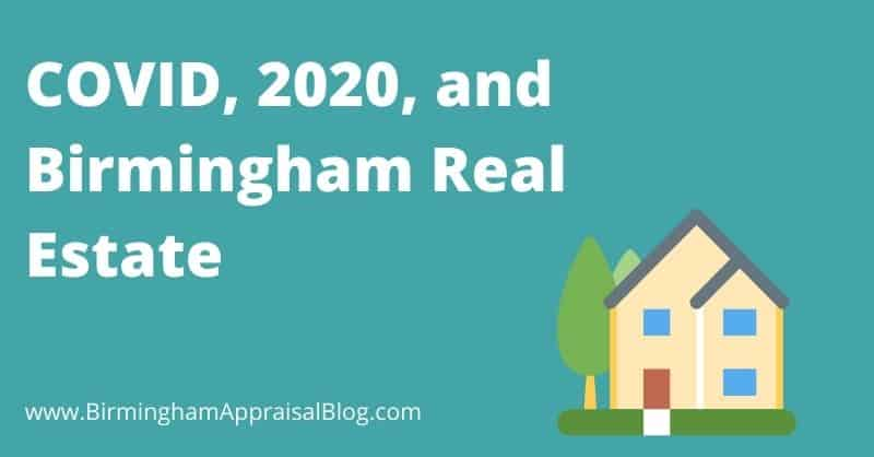 COVID, 2020, and Birmingham Real Estate