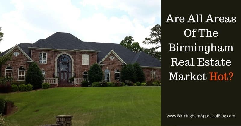 Are All Areas of The Birmingham Real Estate Market Hot
