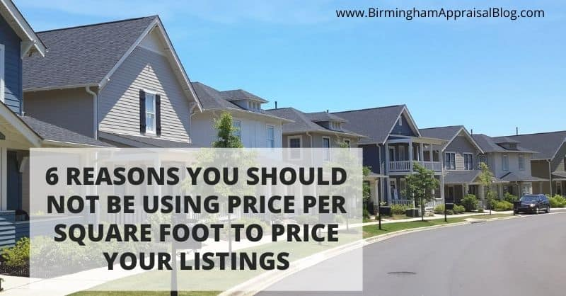 Why You Should Not Be Using Price Per Square Foot To Price Your Listings
