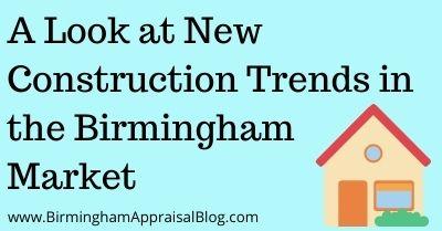 New Construction Trends in the Birmingham Market
