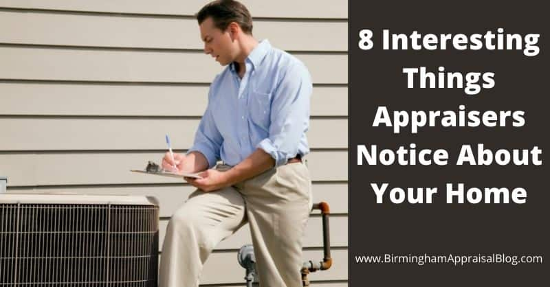 Interesting Things Appraisers Notice About Your Home