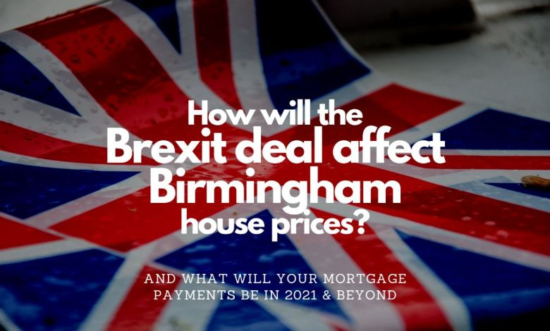 How Will the Brexit Deal Affect Birmingham City Centre House Prices and Your Mortgage Payments?