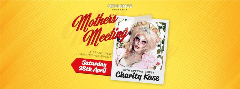 BPREVIEW: Opulence Presents Mother's Meeting with Charity Kase @ Bar Jester 28.04.18