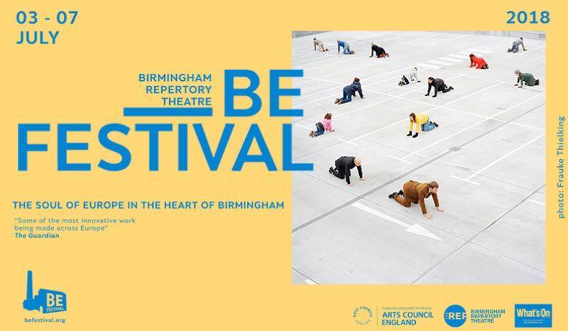 BE FESTIVAL @ Birmingham REP 03-09.07.17