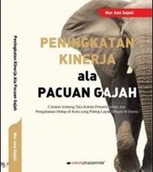 Peningkatan Kinerja ala Pacuan Gajah