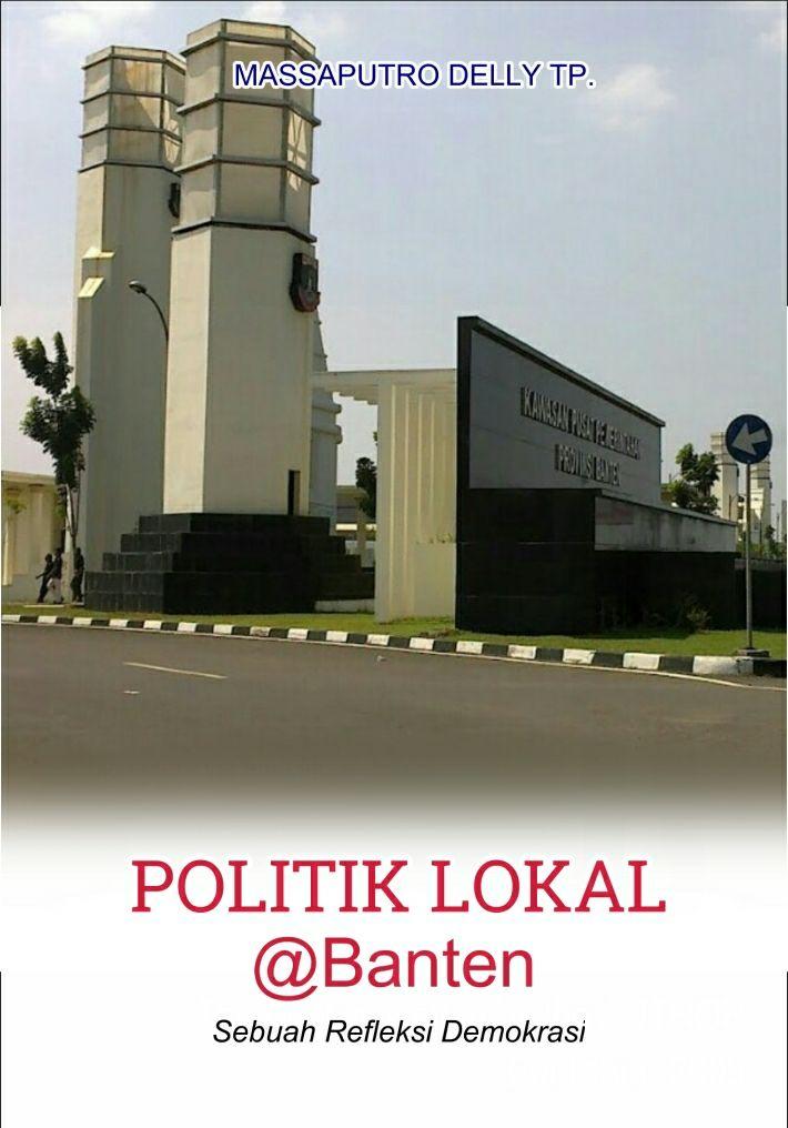 Politik Lokal @Banten: Sebuah Refleksi Demokrasi
