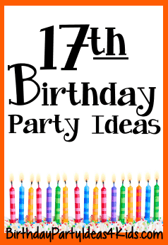 17th Birthday Party Ideas Themes And Games For Seventeen Year Olds