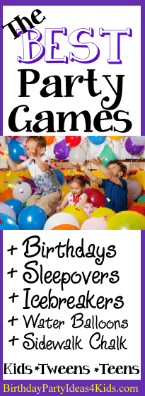 Birthday Party Games For Boys And Girls Kids Tweens And Teens