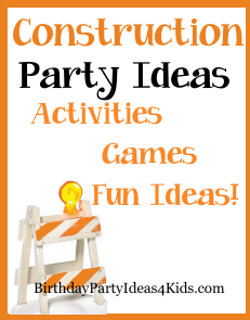 Construction Party Ideas Birthday Party Ideas For Kids