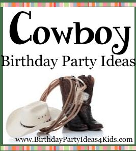 Cowboy Birthday Theme Birthday Party Ideas For Kids