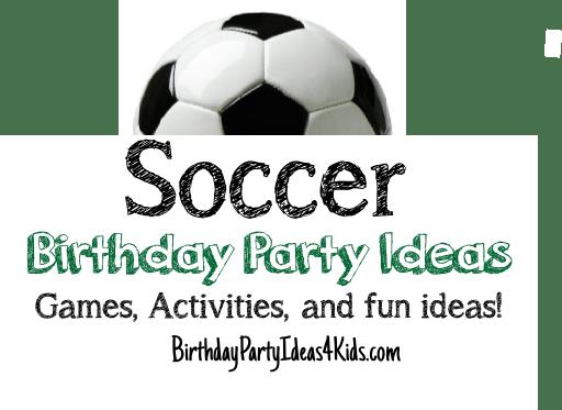 Soccer Theme Birthday Party Ideas