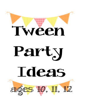 Tween Party Ideas For 10 11 And 12 Years Old