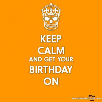 Keep Calm Its My Birthday Celebrate Happy Moments