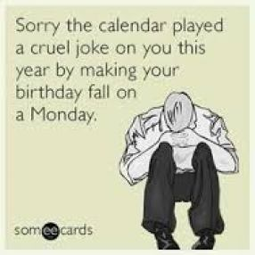 Monday Birthday