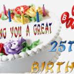 Outstanding 25th Birthday Wishes 2016
